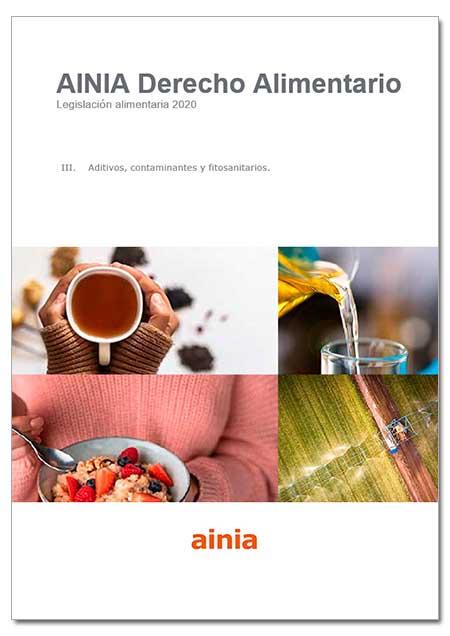 Legislación alimentaria 2020 - III. Aditivos, contaminantes y fitosanitarios- Enero 2021